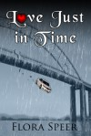 Love Just in Time - Flora Speer