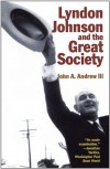 Lyndon Johnson and the Great Society (American Ways Series) - John A.,  III Andrew