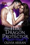 Her Dragon Protector (Alpha Protectors Book 6) - Olivia Arran