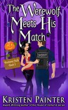 The Werewolf Meets His Match (Nocturne Falls Book 2) - Kristen Painter