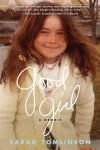 Good Girl: A Memoir - Sarah  Tomlinson