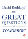 The Great Questions of Tomorrow (TED Books) - David Rothkopf