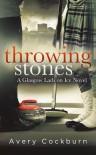 Throwing Stones  - Avery Cockburn
