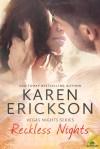 Reckless Nights - Karen  Erickson