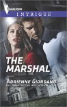 The Marshal (Harlequin Intrigue) - Adrienne Giordano