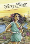 Dirty River: A Queer Femme of Color Dreaming Her Way Home - Leah Lakshmi Piepzna-Samarasinha