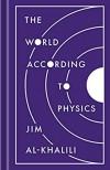 The World According to Physics  - Jim Al-Khalili