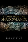 Stories from the Shadowlands - Sarah Fine