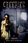 Creepies: Twisted Tales from Beneath the Bed - Marla Todd, J. Harrison Kemp, Nathan Tackett, Mandy White, Zoltana, A.K. Wallace, David W. Stone