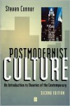 Postmodernist Culture: An Introduction to Theories of the Contemporary - Steven Connor