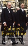 Cabinet's Finest Hour: The Hidden Agenda of May 1940 - David Owen