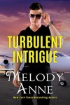 Turbulent Intrigue (Billionaire Aviators Book 4) - Melody Anne