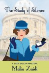 The Study of Silence: A Lady Evelyn Mystery (The Lady Evelyn Mysteries Book 3) - Malia Zaidi