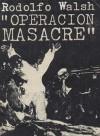 Operación Masacre - Rodolfo Walsh