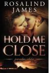 Hold Me Close (Paradise, Idaho) - Rosalind  James