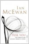 For You: The Libretto - Ian [Michael Berkeley] McEwan