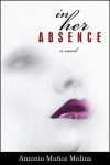 In Her Absence - Antonio Muñoz Molina