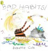 Bad Habits!: (Or, the Taming of Lucretzia Crum) - Babette Cole