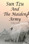 Sun Tzu and the Maiden Army - Bill W.Y. Cain