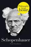 Schopenhauer: Philosophy in an Hour - Paul Strathern