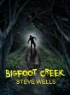Bigfoot Creek - Steve Wells