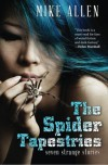 The Spider Tapestries: Seven Strange Stories - Mike Allen, Nicole Kornher-Stace