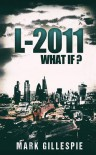 L-2011 (Future of London) (Volume 1) - Mark Gillespie