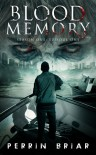 Blood Memory: Season One, Episode One (Episode One) - Perrin Briar