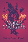 Noble Courage (Aspen Series #1) - Daisha Marie Korth