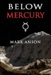 Below Mercury - Mark Anson