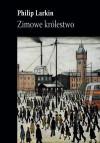 Zimowe królestwo - Jacek Dehnel, Philip Larkin