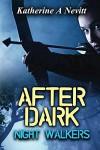 After Dark: Night Walkers - Katherine Nevitt