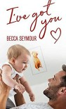 I've Got You - Becca Seymour