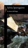 La tierra del fuego (Spanish Edition) - Sylvia Iparraguirre