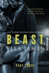Beast, Part III - Ella James