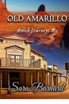 Old Amarillo: Amish Journeys - Sara Barnard