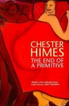 The End Of A Primitive - Chester Himes