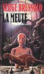 La Meute - Serge Brussolo