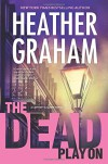 The Dead Play On (A Cafferty & Quinn Novel) - Heather Graham