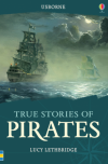 Pirates (Usborne True Stories) - Lucy Lethbridge