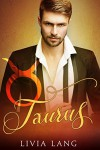 Taurus (The Erotic Zodiac Book 5) - Livia Lang