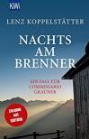 Nachts am Brenner: Ein Fall für Commissario Grauner (Commissario Grauner ermittelt, Band 3) - Lenz Koppelstätter