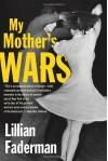 My Mother's Wars - Lillian Faderman