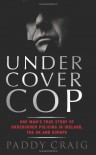Undercover Cop - Paddy Craig