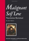 Malignant Self-Love: Narcissism Revisited - Sam Vaknin