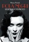 Pola Negri. Legenda Hollywod - Mariusz Kotowski