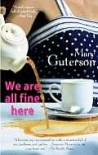 We Are All Fine Here - Mary Guterson