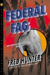 Federal Fag: An Alex Reynolds Mystery (Alex Reynolds Mysteries) - Fred Hunter