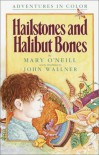 Hailstones and Halibut Bones: Adventures in Poetry and Color - Mary O'Neill, John Wallner