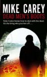 Dead Men's Boots - Mike Carey